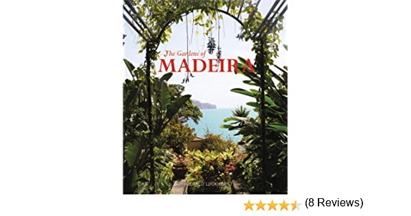 The Gardens of Madeira [Idioma Inglés]: Amazon.es: Luckhurst, Gerald: Libros en idiomas extranjeros