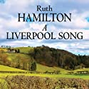 A Liverpool Song Audiobook by Ruth Hamilton Narrated by Marlene Sidaway
