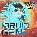The Druid Gene | Jennifer Foehner Wells