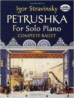 Stravinsky: Petrushka for Solo Piano: Complete Ballet