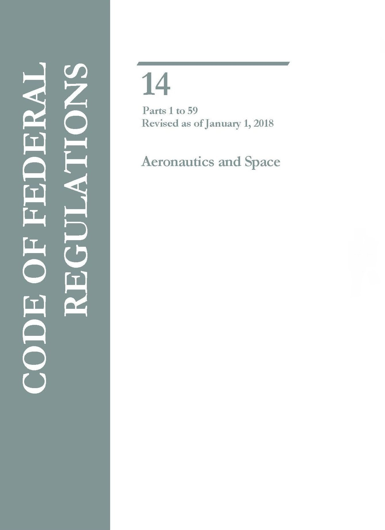 Code of Federal Regulations Title 14 Parts 1-59 Aeronautics and Space pdf