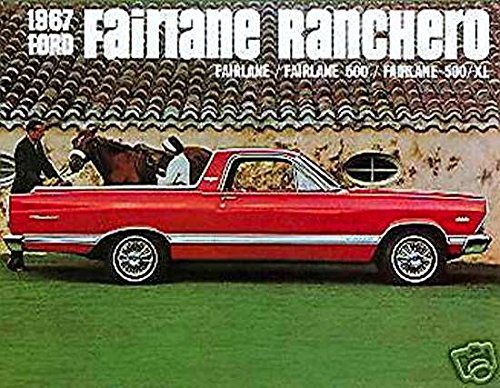 (A MUST FOR OWNERS, RESTORERS & ENTHUSIATS - THE 1967 FORD FAIRLANE RANCHERO DEALERHIP SALES BROCHURE - Includes Fairlane Ranchero, Fairlane 500 Ranchero and Fairlane 500/XL Ranchero - ADVERTISMENT - LITERATURE 67)
