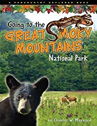 Going to the Great Smoky Mountains National Park (Farcountry Explorer Books) by Charles W. Maynard (2008-01-08)