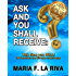 ASK AND YOU SHALL RECEIVE: This time you WILL!: 188 Questions the Universe understands