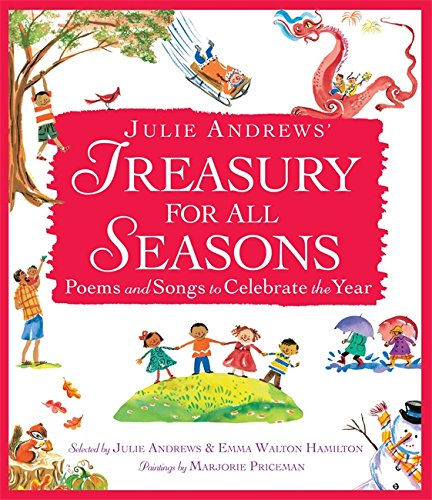 Julie Andrews' Treasury for All Seasons: Poems and Songs to Celebrate the - Songs Non Christmas Christmas