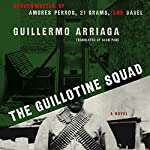 The Guillotine Squad | Guillermo Arriaga,Alan Page - translator