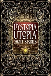 Dystopia Utopia Short Stories (Gothic Fantasy)