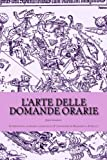 L'arte delle domande orarie: Introduzione, glossario astrologico & traduzione di Margherita Fiorello (Italian Edition)