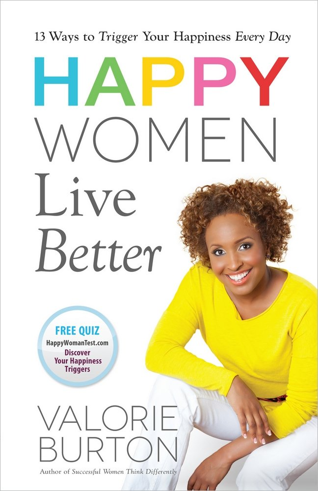 Image result for Happy Women Live Better: 13 Ways to Trigger Your Happiness Every Day