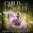 Child of the Wilde: Nylean Chronicles, Book 1 Hörbuch von Gama Ray Martinez Gesprochen von: Natalie Heng