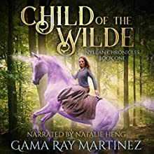 Child of the Wilde: Nylean Chronicles, Book 1 Audiobook by Gama Ray Martinez Narrated by Natalie Heng