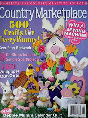 (COUNTRY MARKETPLACE Magazine January/February 2003 Volume 13 Number 1 (America's #1 Country Crafting Source, 500 crafts for every bunny, sew-easy redwork, wallpaper cut-outs, Debbie Mumm Calendar Quilt))
