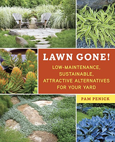 Lawn Gone!: Low-Maintenance, Sustainable, Attractive Alternatives for Your Yard (Turf Grass Book)