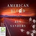 American Blood Audiobook by Ben Sanders Narrated by George Newbern