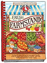 Fresh from the Farmstand: Recipes to Make the Most of Everyone's Favorite Fruits & Veggies from Apples to Zucchini, and Other Fresh Picked Farmers' Market Treats (Gooseberry Patch (Hardcover)) (Hardback) - Common