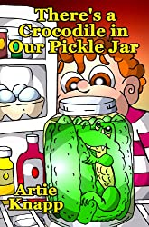 There's a Crocodile in Our Pickle Jar