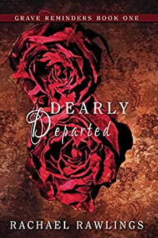 Dearly Departed (Grave Reminders Book 1) by [Rawlings, Rachael]