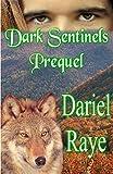 Dark Sentinels Prequel