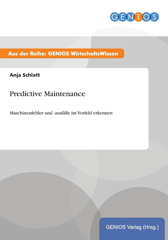 Predictive Maintenance: Maschinenfehler und -ausfälle im Vorfeld ...