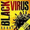 Black Virus: Black Rust, Book 1 Hörbuch von Bobby Adair Gesprochen von: Tristan Morris