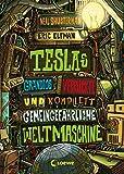 Tesla / Teslas grandios verrückte und komplett gemeingefährliche Weltmaschine