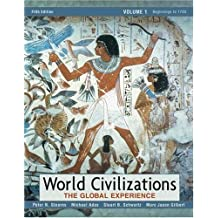 World Civilizations: The Global Experience, Volume I (5th Edition)