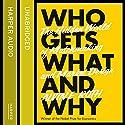 Who Gets What - And Why: The Hidden World of Matchmaking and Market Design Hörbuch von Alvin Roth Gesprochen von: Robert Slade