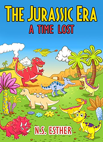 Jurassic World for kids: The Jurassic Era: A Time Lost story for children ages 3-6