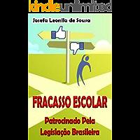 Fracasso Escolar Patrocinado Pela Legislação Brasileira