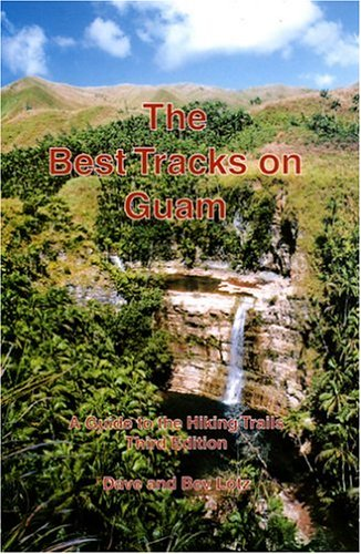 The Best Tracks on Guam: A Guide to the Hiking Trails