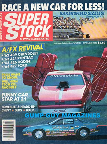 - SUPER STOCK & DRAG ILLUSTRATED September 1986 Magazine FUNNY CAR STAR AT 21 Bakersfield Sizzles TIME BANDIT: ADRA SUPER STREET WORLD CHAMPION DON RUBLE HAS BEEN RACING IS 1955 CHEVY FOREVER
