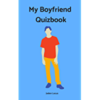My Boyfriend Quizbook: Best Personal Questions to Ask Your Boyfriend (Relationship quizz Book 1) (English Edition)