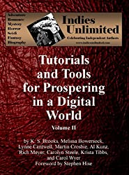 Indies Unlimited: Tutorials and Tools for Prospering in a Digital World Volume II