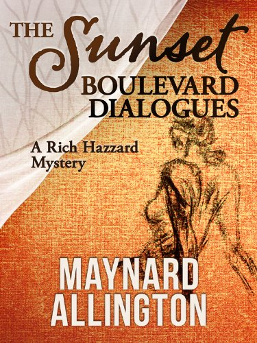 THE SUNSET BOULEVARD DIALOGUES (Rich Hazzard mystery series Book 2)