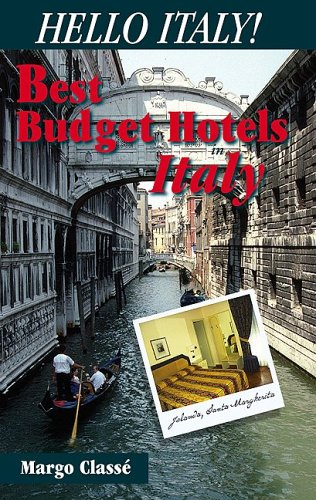 Read Online Hello Italy!: Best Budget Hotels in Italy : 16 Italian Cities PDF