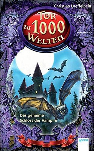 Das geheime Schloss der Vampire: Tor zu 1000 Welten