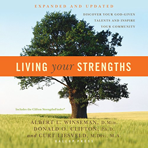 Living Your Strengths: Discover Your God-Given Talents and Inspire Your Community by Brilliance Audio