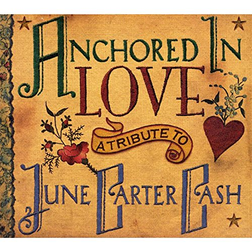 UPC 803020124226, Anchored in Love: A Tribute To June Carter Cash