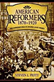 img - for American Reformers, 1870-1920: Progressives in Word and Deed by Steven L. Piott (2006-03-03) book / textbook / text book