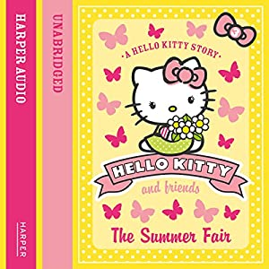 The Summer Fair: Hello Kitty and Friends, Book 3 Audiobook