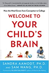 Welcome to Your Child's Brain: How the Mind Grows from Conception to College Paperback