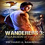 Wanderers 3: Garden of the Gods: The Wanderers | Richard Bamberg