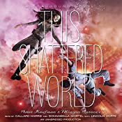 This Shattered World: A Starbound Novel | Amie Kaufman, Meagan Spooner