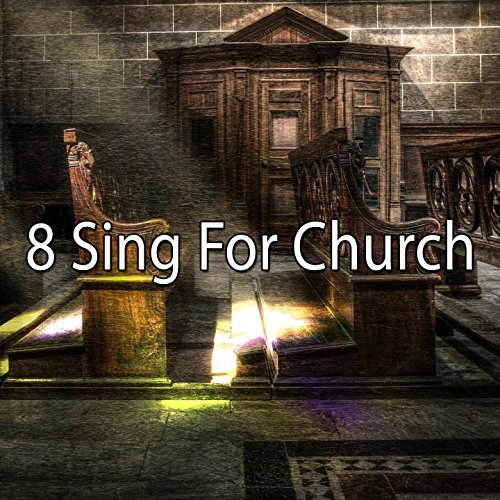 8 Sing For Church [Explicit] (Music Instrumental Christmas Great)