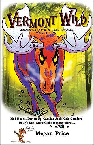 Vermont Wild: Adventures of Fish & Game Wardens, Vol. 4