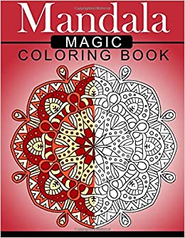Amazon.com: Mandala MAGIC Coloring Book: Mood Enhancing Mandalas ...