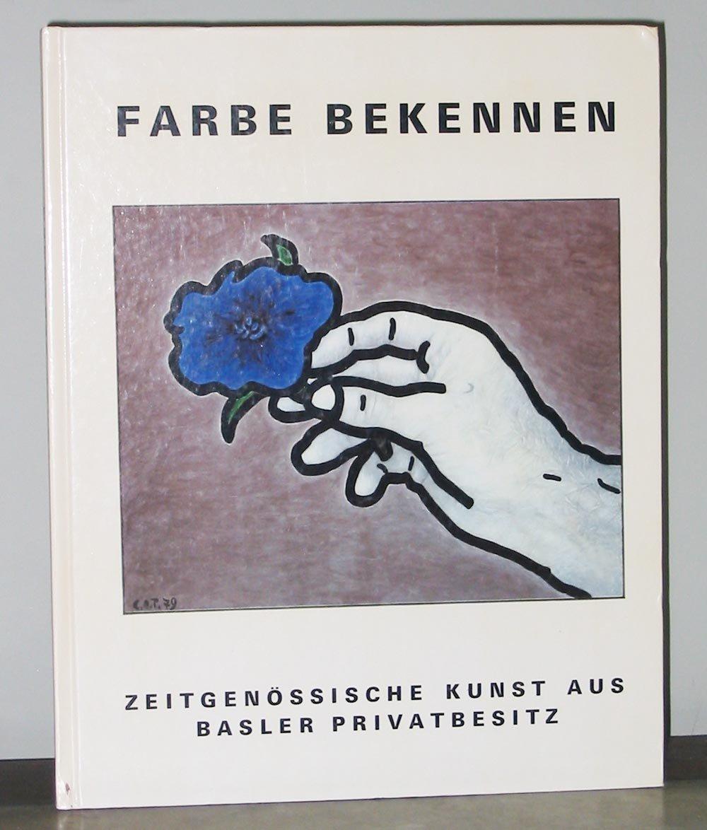 Farbe bekennen: Zeitgenössische Kunst aus Basler Privatbesitz ...