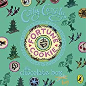 Fortune Cookie: The Chocolate Box Girls, Book 6   Cathy Cassidy