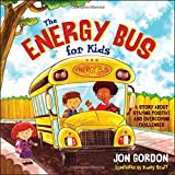 img - for The Energy Bus for Kids: A Story about Staying Positive and Overcoming Challenges book / textbook / text book