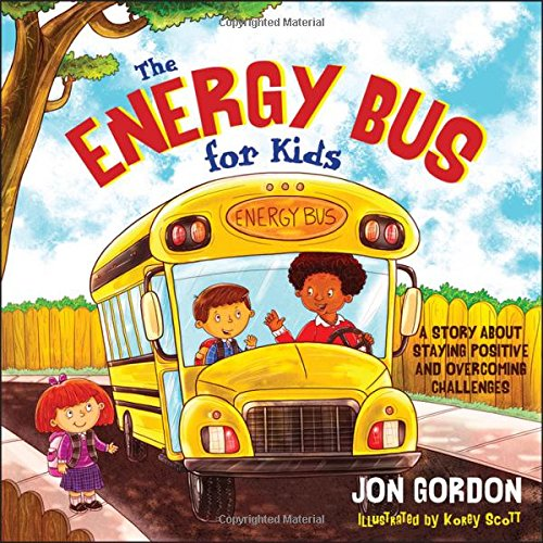 The Energy Bus for Kids: A Story about Staying Positive and Overcoming Challenges by Wiley